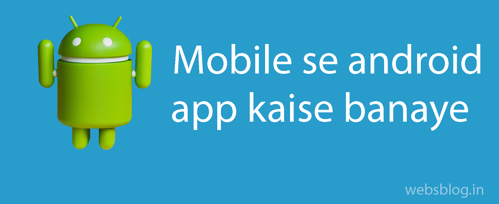 Mobile se android app kaise banaye
