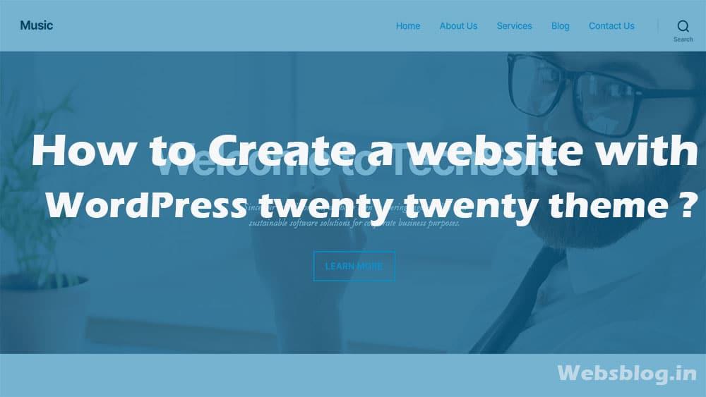 How to Create a website with WordPress twenty twenty theme